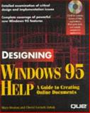 Designing Windows 95 Help : A Guide to Creating Online Documents, Deaton, Mary and Zubak, Lockett, 0789703629