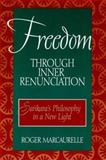 Freedom Through Inner Renunciation : Sankara's Philosophy in a New Light, Marcaurelle, Roger, 0791443620