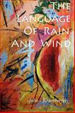 The Language of Rain and Wind, Krumberger, John, 0981693628