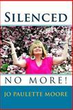 Silenced No More!, Jo Paulette Moore, 1452833621