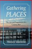 Gathering Places, Massey Valentine, 146273362X