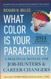 What Color Is Your Parachute? 2014, Richard N. Bolles, 1607743620