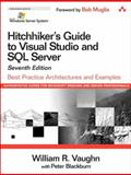 Hitchhiker's Guide to Visual Studio and SQL Server : Best Practice Architectures and Examples, Vaughn, William R. and Blackburn, Peter, 0321243625