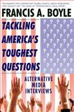 Tackling America's Toughest Questions, Francis A. Boyle, 0932863620