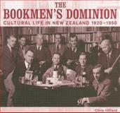 The Bookmen's Dominion : Cultural Life in New Zealand 1920-1950, Hilliard, Christopher and Hilliard, Christopher Ross, 1869403622