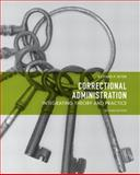Correctional Administration : Integrating Theory and Practice, Seiter, Richard P., 0135113628