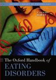 The Oxford Handbook of Eating Disorders, Agras, W. Stewart, 0195373626
