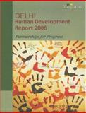 Delhi Human Development Report 2006 : Partnerships in Progress, Government of NCT of Delhi, 0195683625