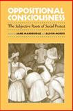 Oppositional Consciousness : The Subjective Roots of Social Protest, , 0226503623