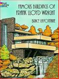 Famous Buildings of Frank Lloyd Wright, Bruce LaFontaine, 0486293629