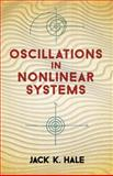 Oscillations in Nonlinear Systems, Jack K. Hale, 0486673626
