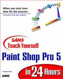 Sams Teach Yourself Paint Shop Pro in 24 Hours, T. Michael Clark, 0672313626