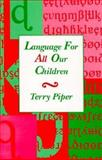 Language for All Our Children, Piper, Terry, 0675213622