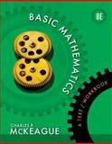 Basic Mathematics : A Text/Workbook, McKeague, Charles P., 1133103626