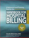 Handbook for Hospital Billing with Answer Key : A Reference and Training Tool for the UB-04 Manual, Birkenshaw, Claudia, 1556483627