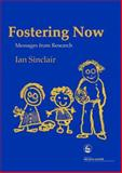 Fostering Now : Messages from Research, Sinclair, Ian, 1843103621