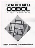 Structured COBOL : A Direct Approach, Varmish, Rina and Wohl, Gerald, 0138553629