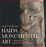 Haida Monumental Art : Villages of the Queen Charlotte Islands, MacDonald, George F., 0295973625