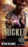 Tricked, Kevin Hearne, 0345533623