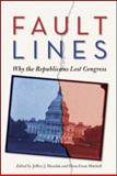 Fault Lines : Why the Republicans Lost Congress, Mondak, Jeffery and Mitchell, Dona-Gene, 0415993628