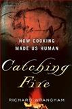 Catching Fire, Richard Wrangham, 0465013627