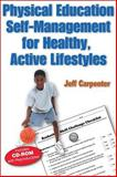 Physical Education Self-Management for Healthy, Active Lifestyles, Jeff Carpenter, 0736063625