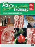 Accent on Christmas and Holiday Ensembles, John O'Reilly and Mark Williams, 073903362X