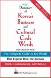 NTC's Dictionary of Korea's Business and Cultural Code Words : The Complete Guide to Key Words That Express How the Koreans Think, Communicate, and Behave, De Mente, Boye Lafayette, 0844283622