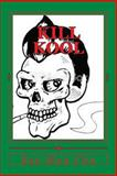 Kill Kool, Soo Man Chu and Julian Thomas, 1495303624