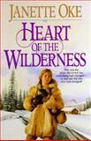 Heart of the Wilderness, Janette Oke, 1556613628