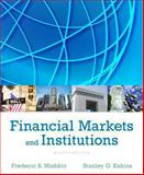Financial Markets and Institutions, Mishkin, Frederic S. and Eakins, Stanley, 013342362X