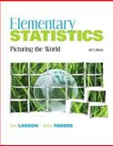 Elementary Statistics : Picturing the World, Larson, Ron and Farber, Elizabeth, 0321693620