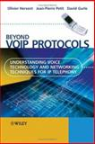 Beyond VoIP Protocols : Understanding Voice Technology and Networking Techniques for IP Telephony, Hersent, Olivier and Gurle, David, 0470023627