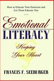 Emotional Literacy, Francis F. Seeburger, 1489523626