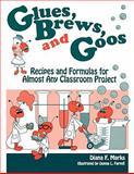 Glues, Brews, and Goos, Diana F. Marks, 1563083620