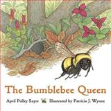 The Bumblebee Queen, April Pulley Sayre, 1570913625