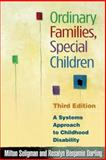 Ordinary Families, Special Children : A Systems Approach to Childhood Disability, Seligman, Milton and Darling, Rosalyn Benjamin, 1593853629