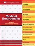 Medical Emergencies in Child Care Settings, Charlotte M. Hendricks, 1933653620
