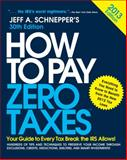 How to Pay Zero Taxes 2013 : Your Guide to Every Tax Break the IRS Allows, Schnepper, Jeff, 0071803629