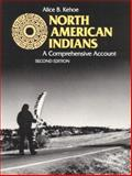 North American Indians : A Comprehensive Account, Kehoe, Alice B., 0136243622
