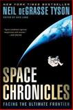 Space Chronicles, Neil deGrasse Tyson, 0393343626