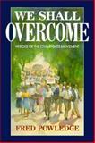 We Shall Overcome, Fred Powledge, 0684193620