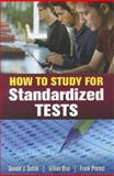 How to Study for Standardized Tests, Donald Sefcik and Frank Prerost, 076377362X