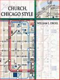 Church, Chicago Style, William L. Droel, 0879463627