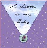 A Letter to My Baby, Vicki Lansky, 0916773620