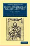 Nicephori Gregorae Byzantina Historia : Graece et Latine, Gregoras, Nicephorus, 1108043623