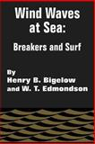Wind Waves at Sea : Breakers and Surf, Edmondson, W. T. and Bigelow, Henry B., 141020362X