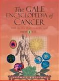 The Gale Encyclopedia of Cancer : A Guide to Cancer and Its Treatments, Longe, Jacqueline L., 1414403623