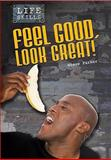 Feel Good, Look Great!, Steve Parker, 143291362X