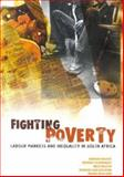 Fighting Poverty : Labour Markets and Inequality in South Africa, Bhorat, Haroon and Leibbrandt, Murray V., 191971362X